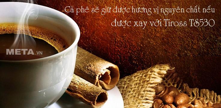 Tách cà phê sẽ đậm đà với hương vị tự nhiên nhất khi được xay với máy xay cà phê TS530