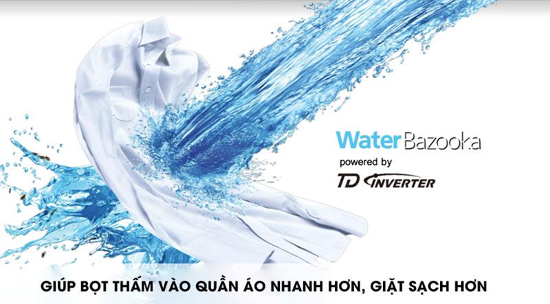 Công nghệ Water Bazooka giúp giặt sạch hơn