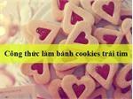 Công thức làm bánh cookies trái tim cho ngày lễ tình nhân