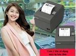 Những điểm cần lưu ý khi sử dụng máy in hóa đơn
