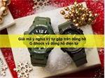Giải mã ý nghĩa các ký tự thường gặp trên đồng hồ G-Shock và đồng hồ điện tử