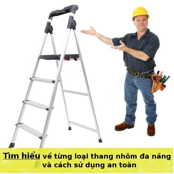 công dụng và chi tiết từng loại thang và cách sử dụng thang nhôm gấp an toàn
