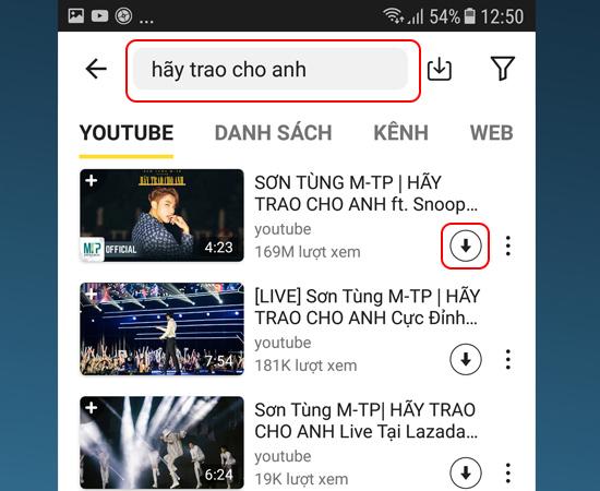 """Vào """"SnapTube"""" nhập tên video muốn tải -> nhấn vào phần """"mũi tên"""" xuống để tải"""