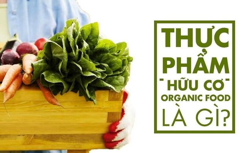 Organic là gì? Thực phẩm hữu cơ là gì?