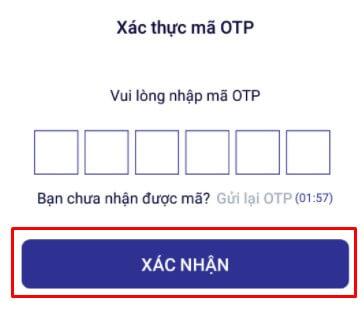Nhập mã OTP theo đúng thứ tự rồi chọn xác nhận