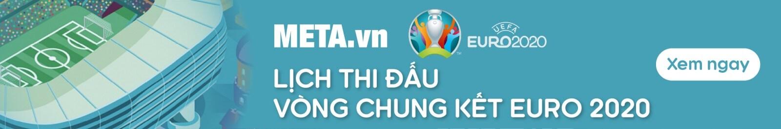 Lịch thi đấu EURO 2021 theo giờ Việt Nam mới nhất