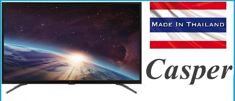 Tivi Casper là thương hiệu của Thái Lan